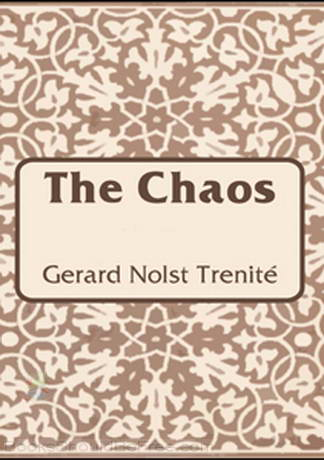 The Chaos by Gerard Nolst Trenité