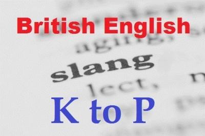 British English Slang K to P