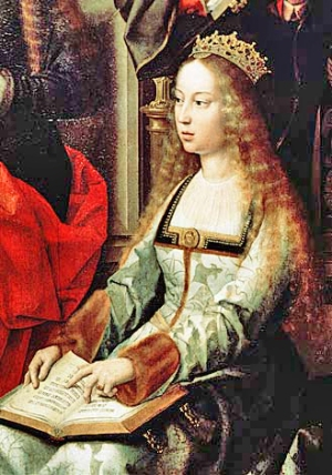 Isabella the Catholic, Queen of Castile and León.