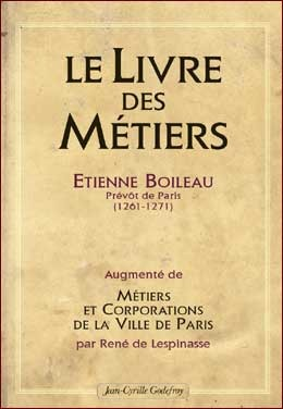 """Trades and guilds of the city of Paris: the thirteenth century"" by Étienne Boileau, Provost of Paris (1261–1271)."