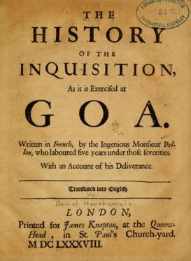 Front page of the book The History of the inquisition as it is exercised at Goa by Monsieur Dellon. (Source: openlibrary.org)