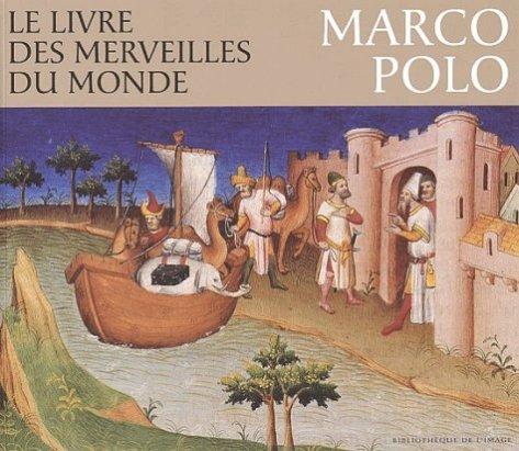 Le livre des merveilles du monde. Marco Polo