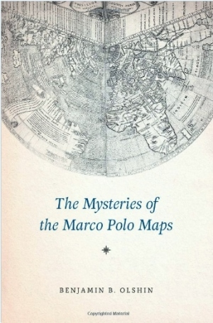 The Mysteries of the Marco Polo Maps by Benjamin B. Olshin